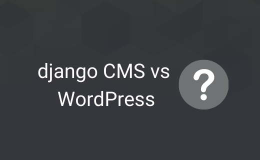 django CMS vs WordPress.png